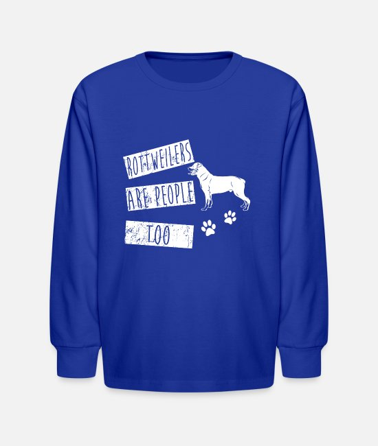 Christmas Long-Sleeved Shirts - Rottweilers Are People Too! Best Gift Shirt - Kids' Longsleeve Shirt royal blue