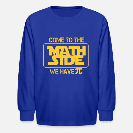 To Long-Sleeve Shirts - COME TO THE MATH SIDE WE HAPE PI SHIRT - Kids' Longsleeve Shirt royal blue