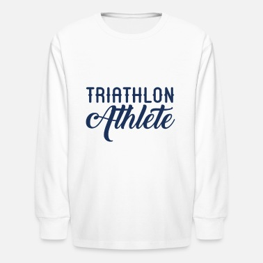 Triathlon Sports Triathlon Triathlons Triathloner Athlete - Kids' Longsleeve Shirt