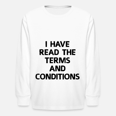 Idea I Have Read The Terms And Conditions Gift Idea - Kids' Longsleeve Shirt