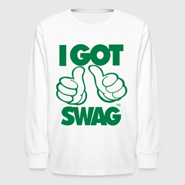 Got Swag I GOT SWAG - Kids' Long Sleeve T-Shirt