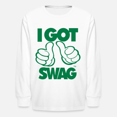 Swag I GOT SWAG - Kids' Long Sleeve T-Shirt