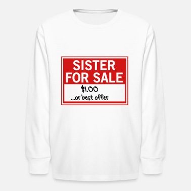Sale Sister for Sale. Best Offer - Kids' Longsleeve Shirt