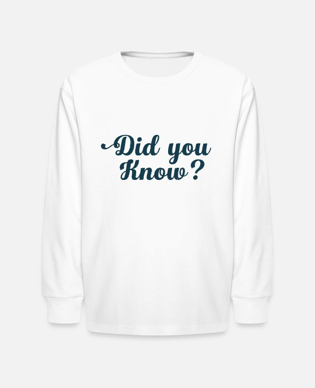 Young Long-Sleeved Shirts - Did You Know - Kids' Longsleeve Shirt white