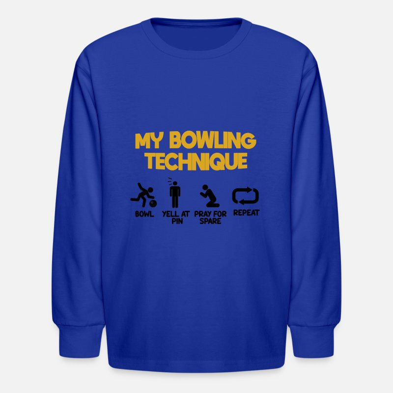 9baeaea2 My funny bowling technique bowl yell and pray Kids' Longsleeve Shirt |  Spreadshirt
