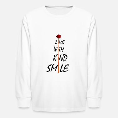 live with kind smile - Kids' Longsleeve Shirt