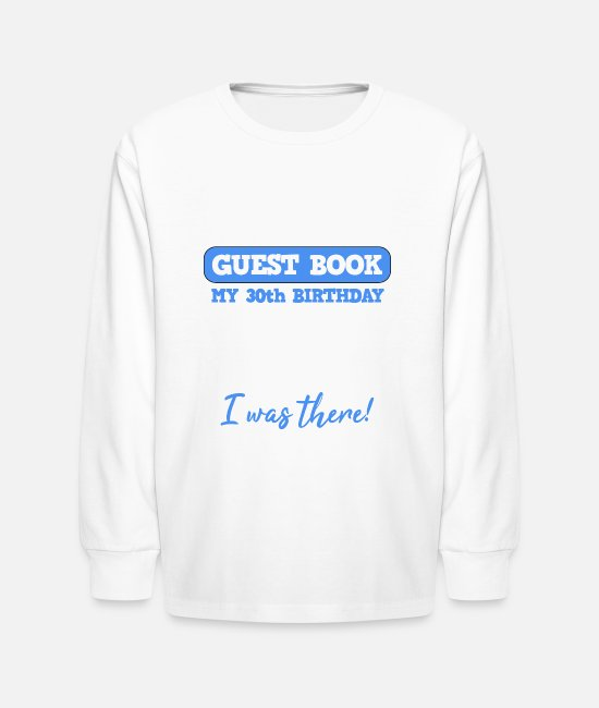 Design Long-Sleeved Shirts - 30st Birthday Guest Book Please Register - Kids' Longsleeve Shirt white