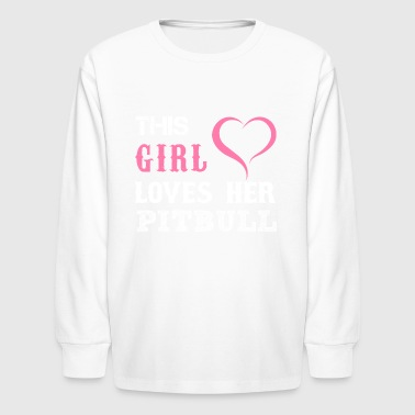 Girl In Love With Her Pitbull This Girl Loves Her Pitbull - Kids' Long Sleeve T-Shirt