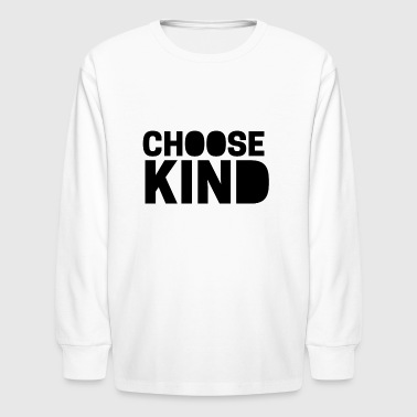 Be a wonder - Choose Kind - Kindness Matters - Kids' Long Sleeve T-Shirt