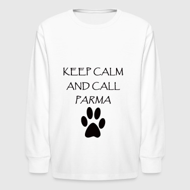 Keep Calm and Call Parma - Kids' Long Sleeve T-Shirt