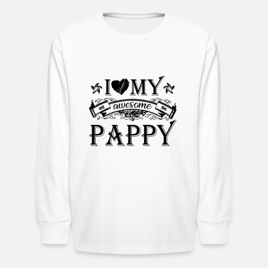 Pappy I Love My Awesome Pappy Shirt - Kids' Longsleeve Shirt