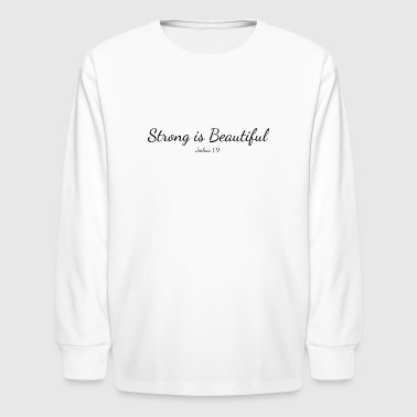 Strong is Beautiful - Kids' Long Sleeve T-Shirt