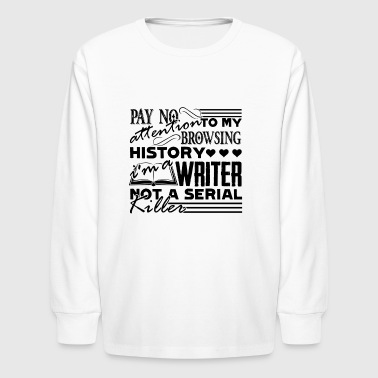 Writer Writer Shirt - I'm A Writer T shirt - Kids' Long Sleeve T-Shirt
