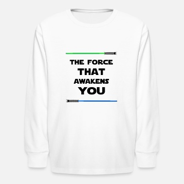 The Force Awakens THE FORCE THAT AWAKENS YOU - Kids' Long Sleeve T-Shirt