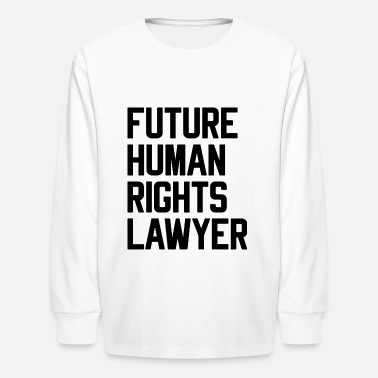 Child Advocate Future Human Rights Lawyer - Kids' Long Sleeve T-Shirt