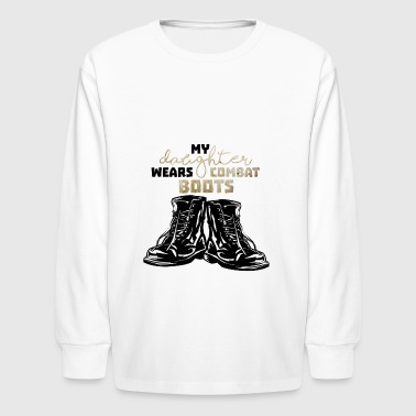 My Daughter Wears Combat Boots - Kids' Long Sleeve T-Shirt