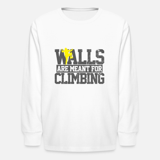 Climbing Long-Sleeve Shirts - Walls Are Meant For Climbing - Kids' Longsleeve Shirt white