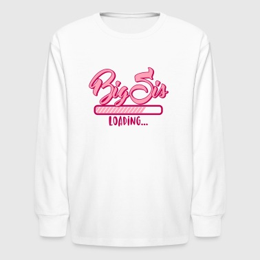 Big Sis loading - Big Sister loading - Pregnancy - Kids' Long Sleeve T-Shirt