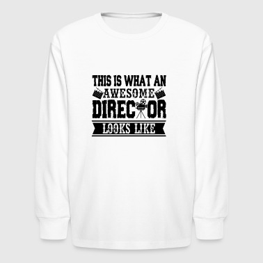 Director Shirt - Awesome Director Look Like Tshirt - Kids' Long Sleeve T-Shirt