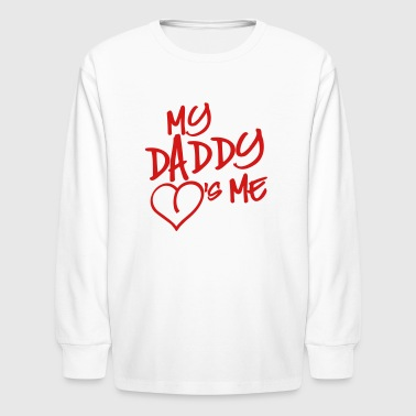 My Daddy Loves Me My Daddy loves me - Kids' Long Sleeve T-Shirt