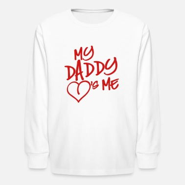 Daddy Loves Me My Daddy loves me - Kids' Long Sleeve T-Shirt