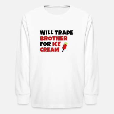 Ice Will trade brother for ice cream - Kids' Longsleeve Shirt