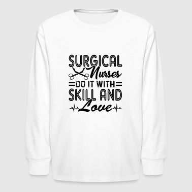Surgical Nurse Do With Love Shirt - Kids' Long Sleeve T-Shirt