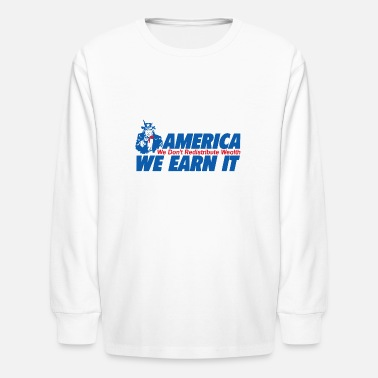 Wealth WEALTH EARN IT - Kids' Longsleeve Shirt
