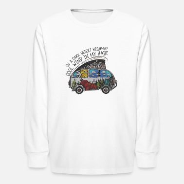 On A Dark Desert Highway Cool Wind In My Hair - Kids' Longsleeve Shirt
