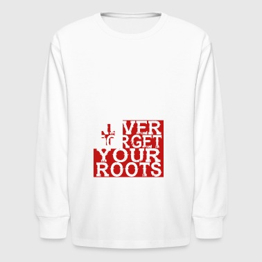 never forget roots home Tonga - Kids' Long Sleeve T-Shirt