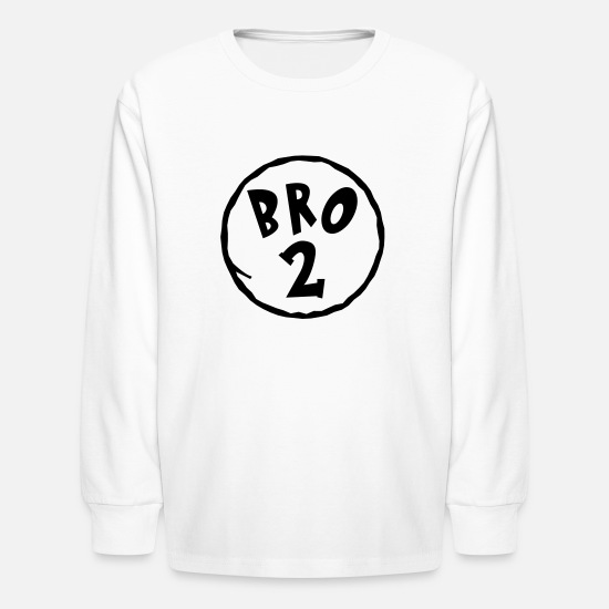 Bro Long-Sleeve Shirts - Bro 2 - Brother 2 -Family Shirt-Thing 1/2 - Gift - Kids' Longsleeve Shirt white