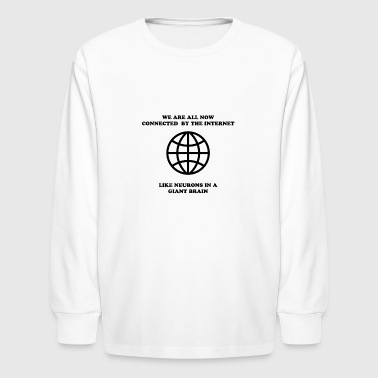 Internet Addiction INTERNET QUOTE! GIFT IDEA FOR INTERNET ADDICTS - Kids' Long Sleeve T-Shirt