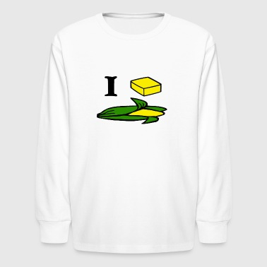I Love Butter I butter corn - Kids' Long Sleeve T-Shirt