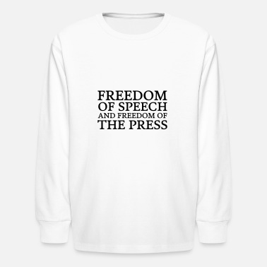 Freedom Of Speech Text: Freedom of speech and freedom of the press - Kids' Longsleeve Shirt