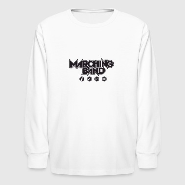 Marching Band Marching Band - Kids' Long Sleeve T-Shirt