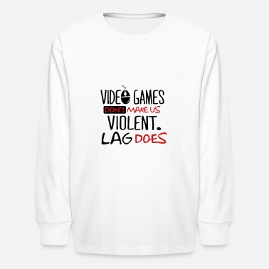 Quote Video games don't make us violent. Lag does. - Kids' Longsleeve Shirt