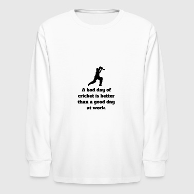 Bad Day Of Cricket - Kids' Long Sleeve T-Shirt