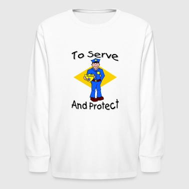 To Protect And Serve To Serve And Protect - Kids' Long Sleeve T-Shirt