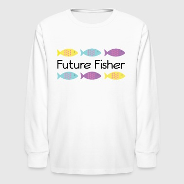 Fishing Future Fisher Kids - Kids' Long Sleeve T-Shirt