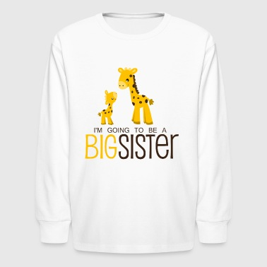 I am going to be a Big Sister - Kids' Long Sleeve T-Shirt