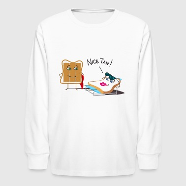 Tanning Tanning and Tanned Toast - Kids' Long Sleeve T-Shirt