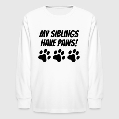 My Siblings Have Paws - Kids' Long Sleeve T-Shirt