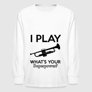 I play what's your Superpower - Kids' Long Sleeve T-Shirt
