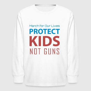 March for Our Lives protect kids not guns - Kids' Long Sleeve T-Shirt