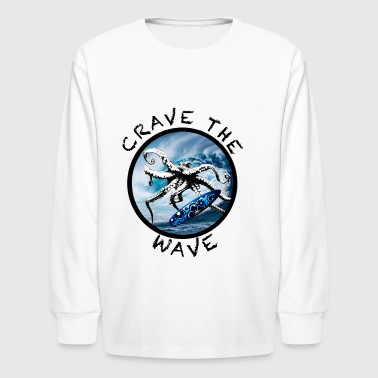 Crave The Wave - Kids' Long Sleeve T-Shirt