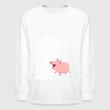 I'M Just Here To Pet All The Pigs - Kids' Long Sleeve T-Shirt