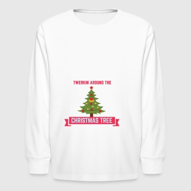 TWERKIN AROUND THE CHRISTMAS TREE - Kids' Long Sleeve T-Shirt