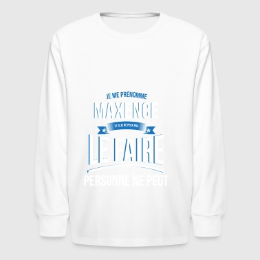 Maxence no one can gift - Kids' Long Sleeve T-Shirt