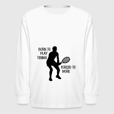 2541614 129277436 borntennis - Kids' Long Sleeve T-Shirt