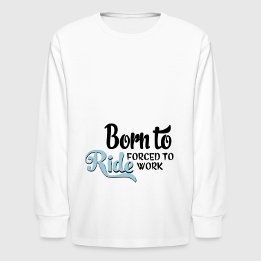 2541614 15015176 ride - Kids' Long Sleeve T-Shirt